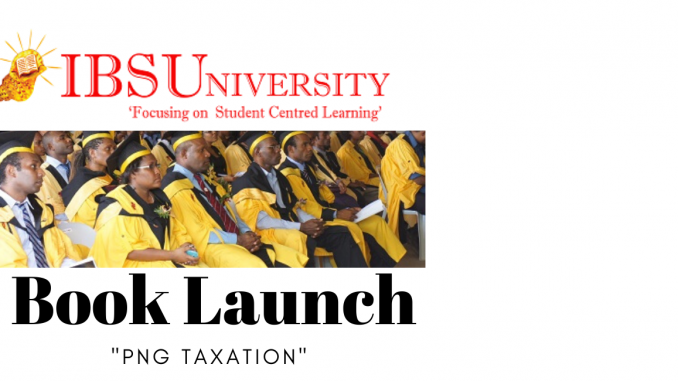 """IBS University Launches Book """"PNG Taxation"""""""