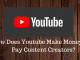 How does Youtube Make Money and Pay Content Creators